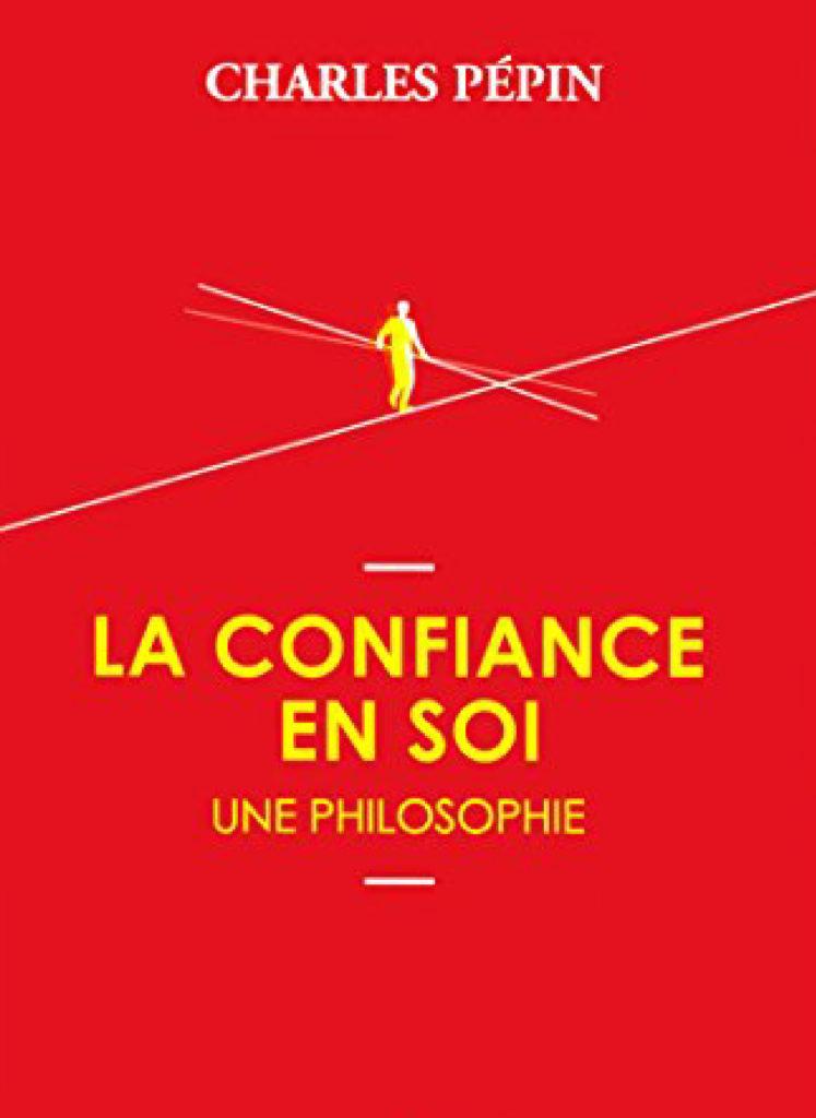 Livre développement personnel : La confiance en soi Charles Pépin