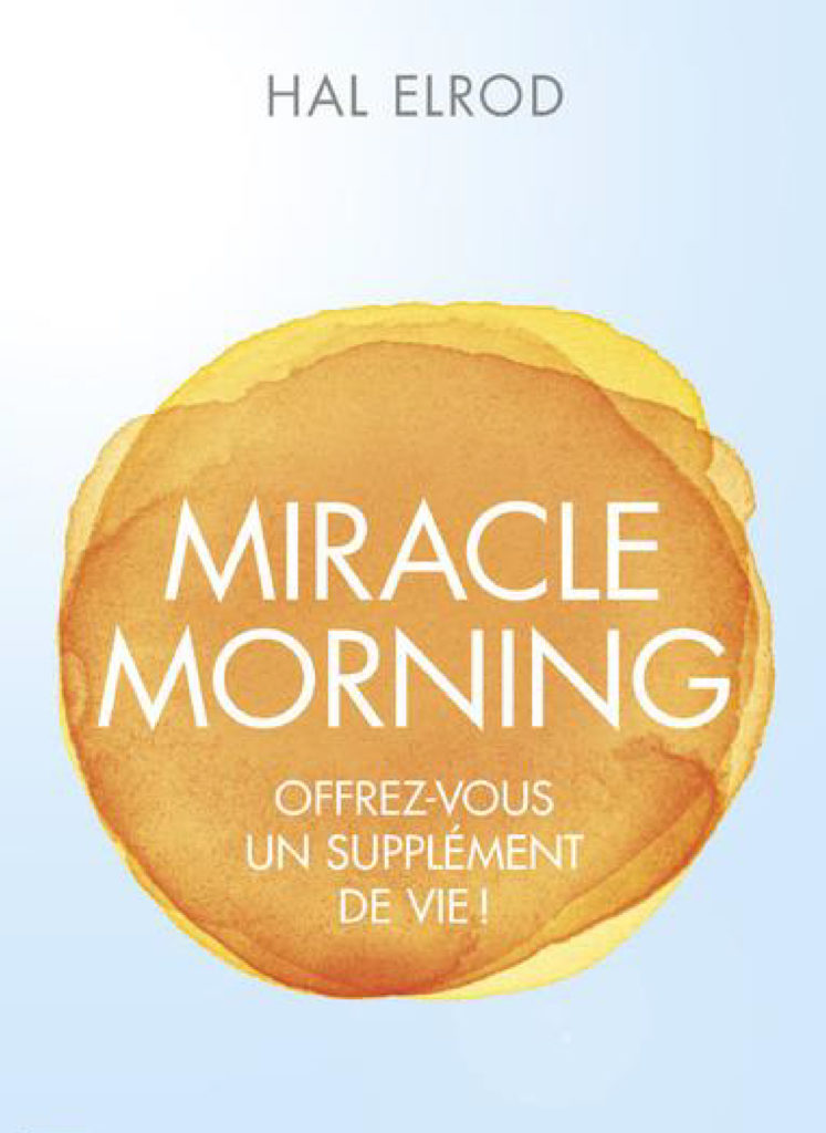 Livre développement personnel - Miracle Morning Hal Elrod
