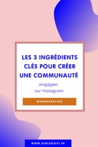 Les 3 ingrédients clés pour créer une communauté instagram
