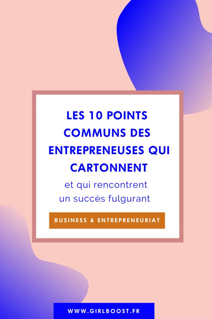 Les 10 points communs des entrepreneuses qui cartonnent