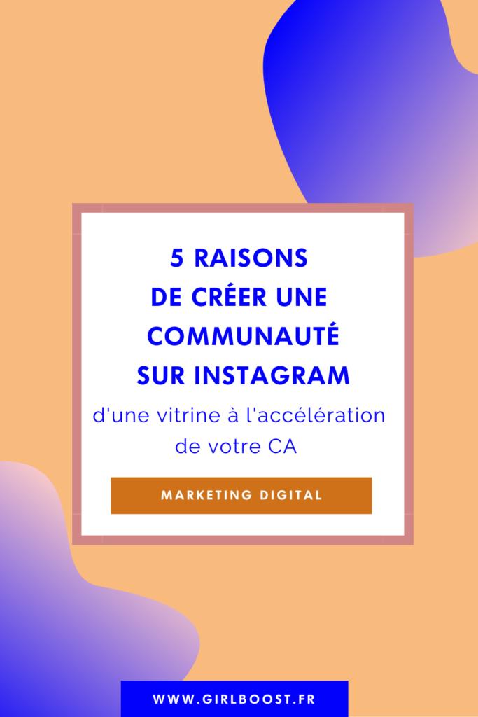5 raisons de créer une communauté sur instagram