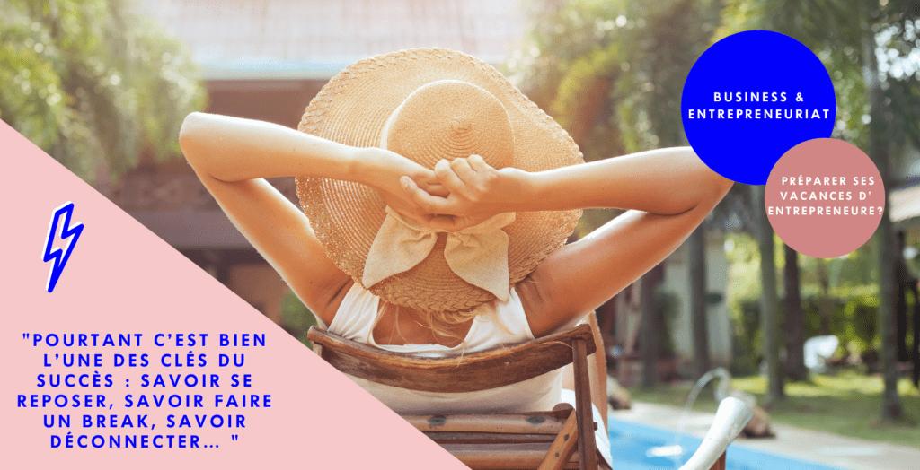 Comment préparer ses vacances en tant qu'entrepreneuse