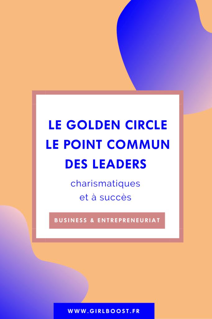 Le golden circle - Point commun des leaders inspirants