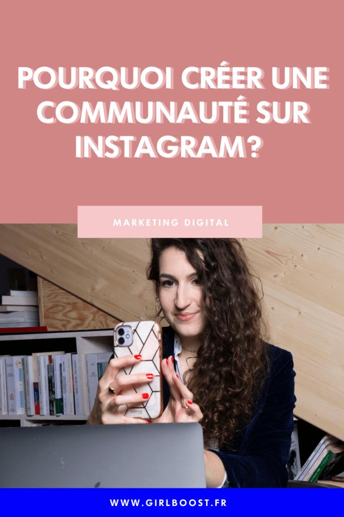 Pourquoi créer une communauté sur Instagram