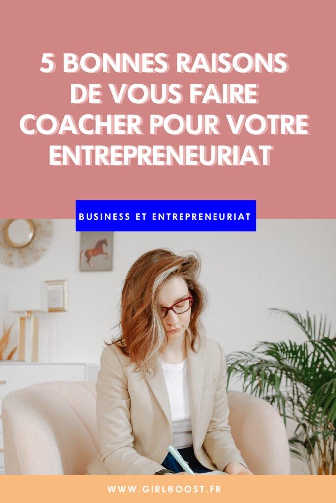 5 bonnes raisons de vous faire coacher pour votre entrepreneuriat.