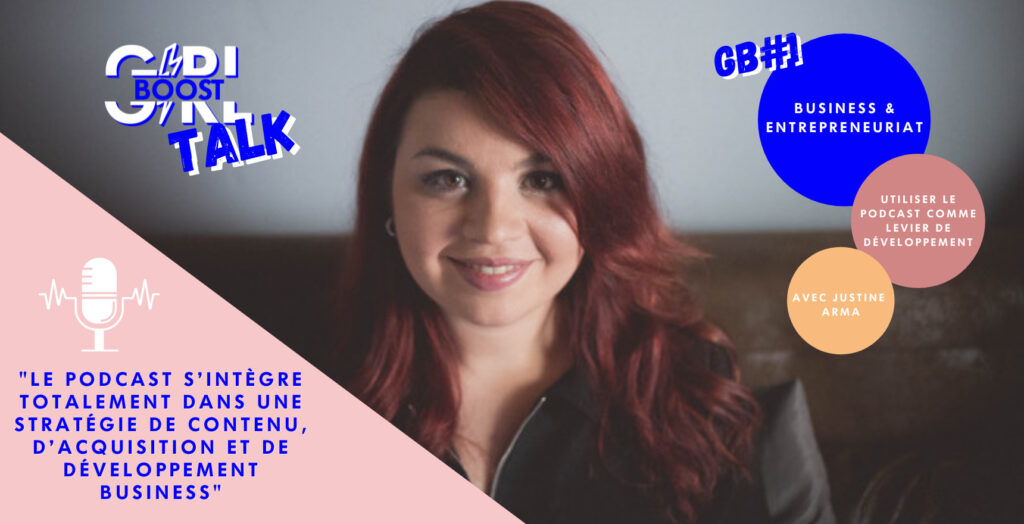 Utiliser le podcast comme levier de développement avec Justine Arma